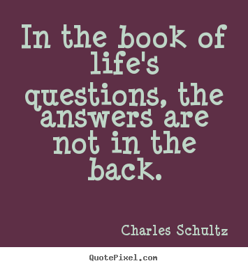 Quotes About Questions In Life 168 Quotes