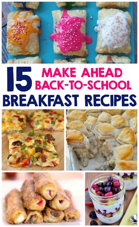 15 Make Ahead Back-To-School Breakfast Recipes - I Heart Arts n Crafts