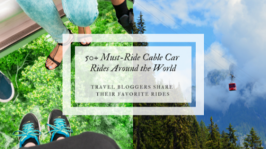 50+ Must-Ride Cable Car Rides Around the World | Henry and Andrew's Guide