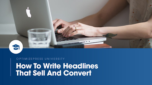 How To Write Headlines That Sell And Convert - OptimizePress