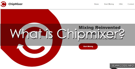 What is Chipmixer? | Bitcoin Mixer
