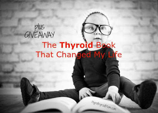 The Thyroid Book That Changed My Life