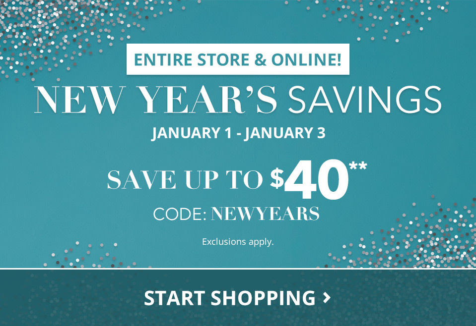 New Years Savings. Save up to 40 with code NEWYEARS