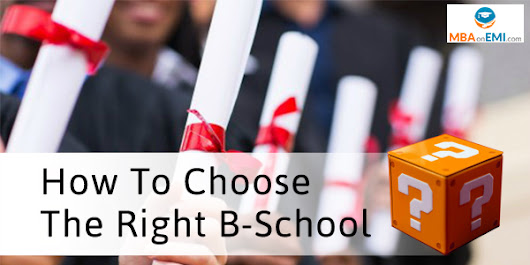 What To Keep In Mind While Choosing The Right B-School?