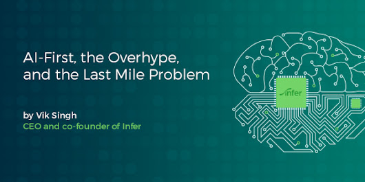 AI First, the Overhype and the Last Mile Problem