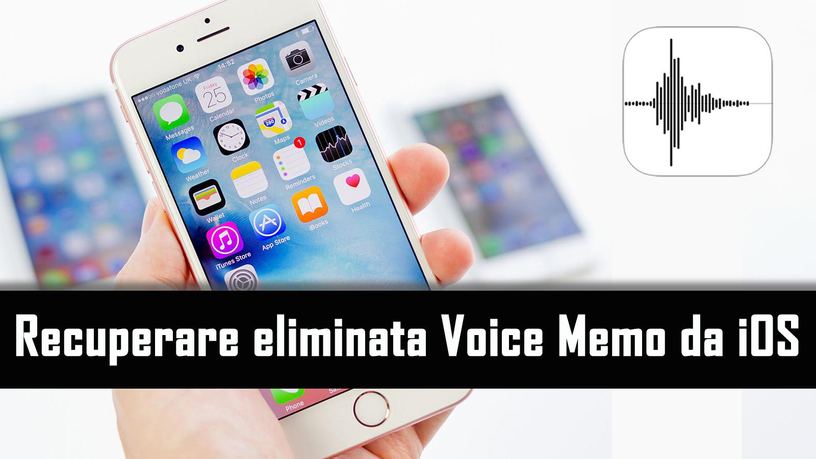 Come Recuperare I Memo Vocali Cancellati Da Iphone Ipad O