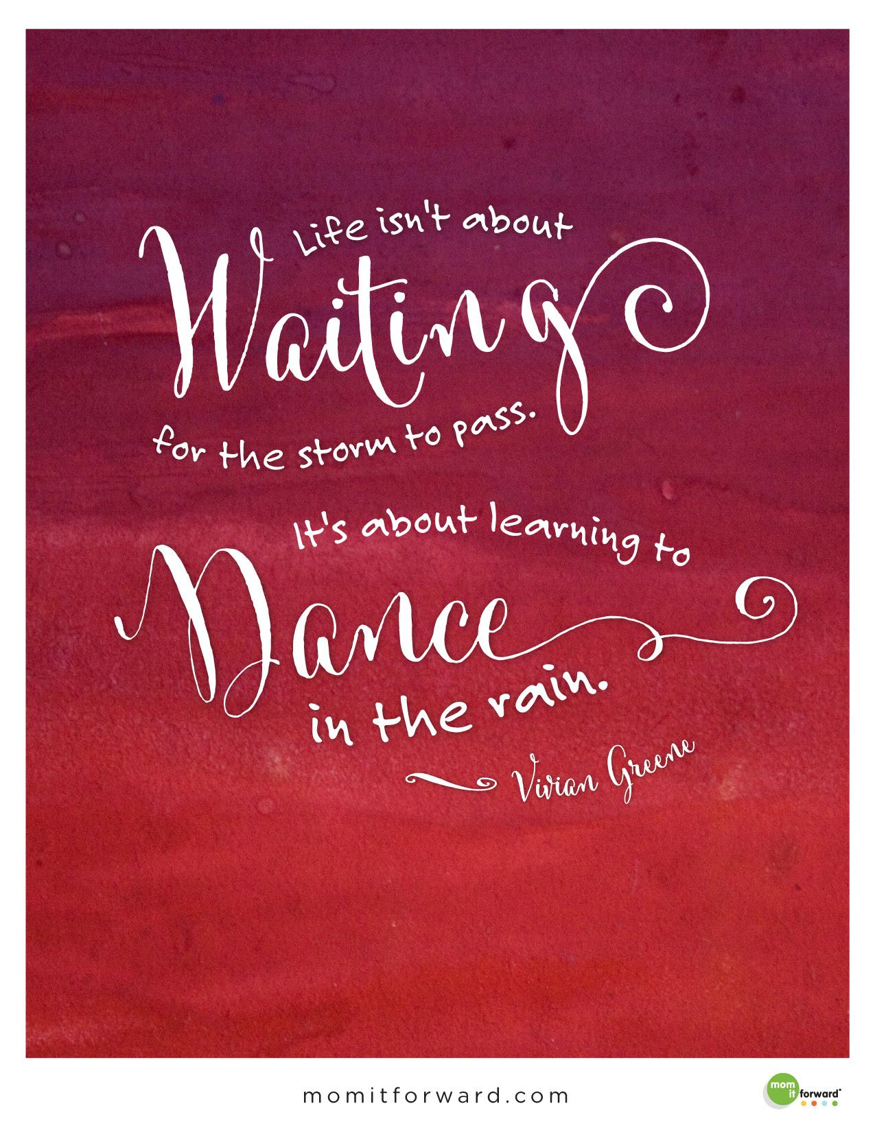 Quote Dance In The Rain Mom It Forwardmom It Forward