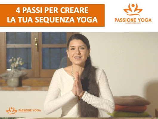 4 PASSI PER CREARE LA TUA SEQUENZA YOGA