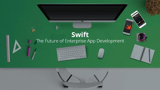 Why Enterprises Prefer App Development in Swift