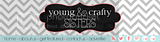 Young & Crafty photo youngandcraftysisters2.png