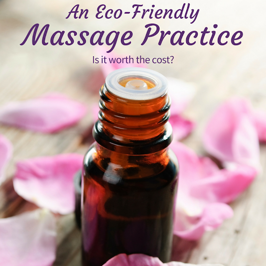 Eco-Friendly Massage Practice | WellSpring School of Allied Health