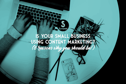 Content Marketing For Small Business: A Key Component To Your Success