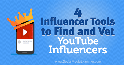 4 Influencer Tools to Find and Vet YouTube Influencers : Social Media Examiner