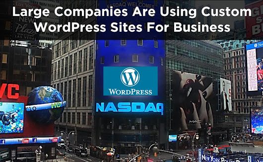 Myths Debunked On Why Large Companies Use Custom Designed WordPress Sites