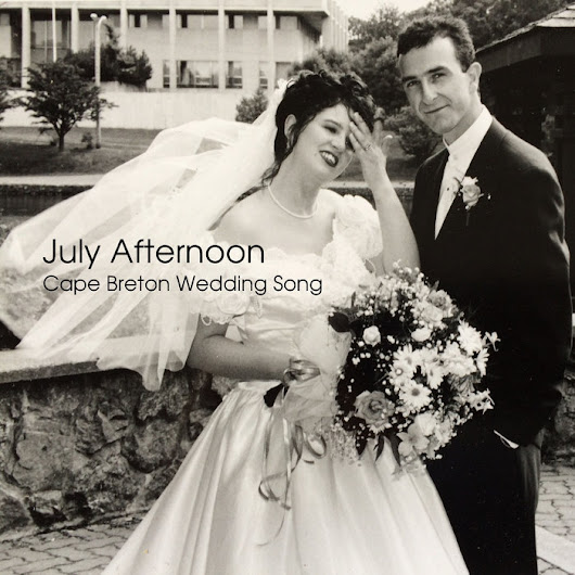 July Afternoon (Cape Breton Wedding Song), by Glen Murrant