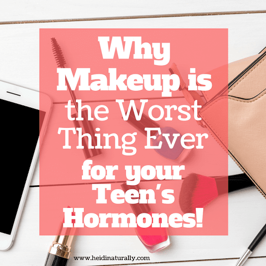 Makeup messes with Teen hormones - Learn what to use instead