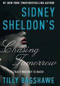 Sidney Sheldon's Chasing Tomorrow - Sidney Sheldon,Tilly Bagshawe