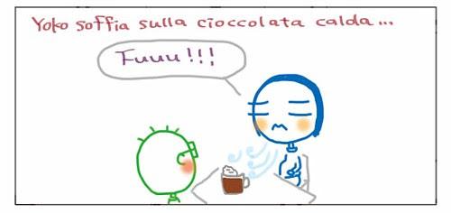 Yoko soffia sulla cioccolata calda... Fuuu!!!