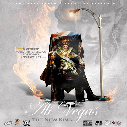 Ali Vegas - The New King Hosted by DJ Get It Rite & Big Mike