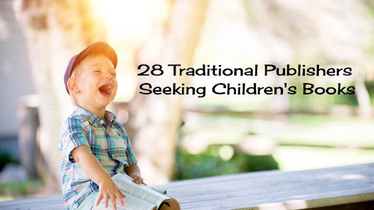 » 28 Traditional Publishers Seeking Children's Books