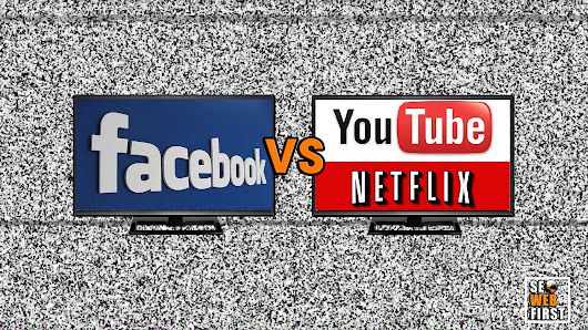 Facebook Watch Making Enemies with YouTube & Netflix - SEO Web First Blog