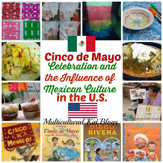 Cinco de Mayo Celebration and the Influence of Mexican Culture in the U.S. - Multicultural Kid Blogs