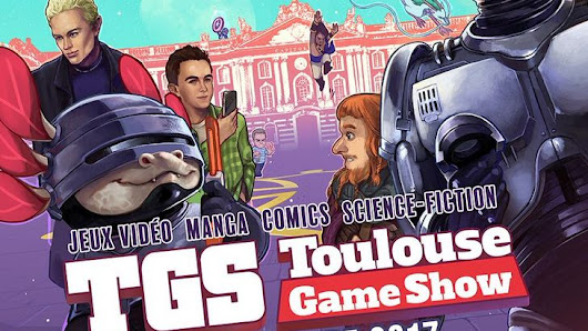 Toulouse Game Show (TGS) : le salon de la culture geek les 2 et 3 décembre 2017 - Geek Junior -