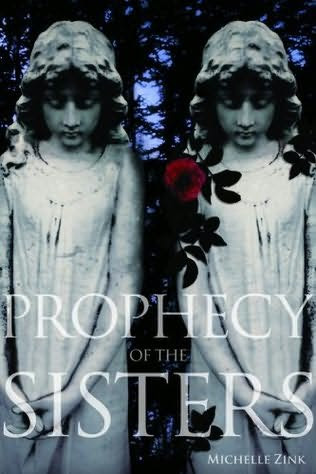 Prophecy of the Sisters by Michelle Zink
