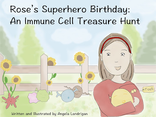 Rose's Superhero Birthday: An Immune Cell Treasure Hunt by Angela Landrigan — Kickstarter