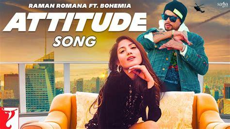 attitude punjabi song lyrics raman romana ft bohemia