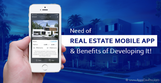 Need of Real Estate Mobile App and its Benefits of Developing It!