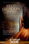 Stop Dragon My Heart Around
