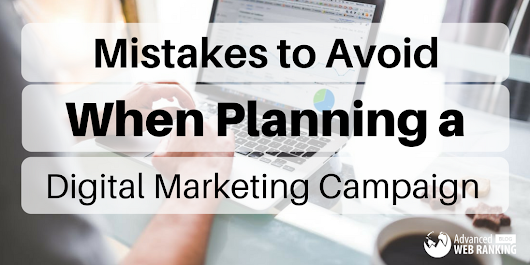 Mistakes to Avoid When Planning a Digital Marketing Campaign for Your Company
