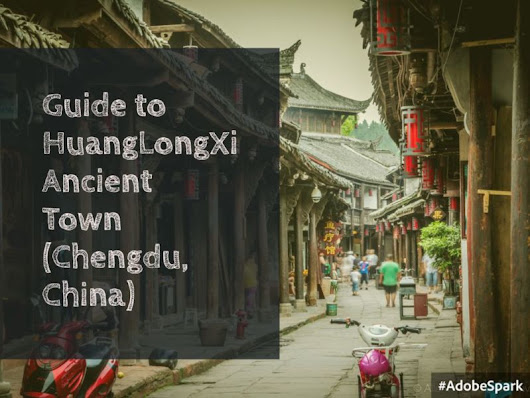 Guide to HuangLongXi Ancient Town (黄龙溪镇) (Chengdu)