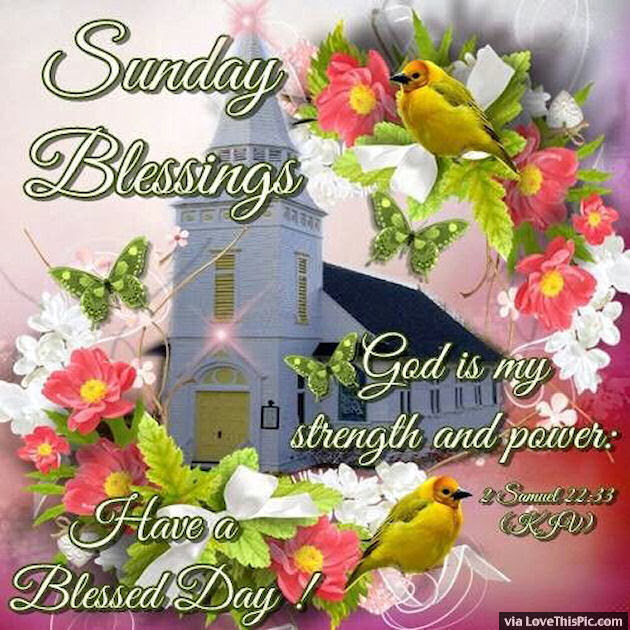 Sunday Blessings God Is My Strength Pictures Photos And Images For