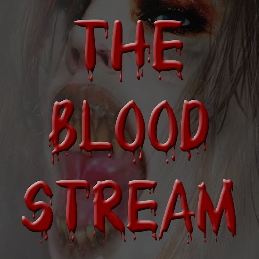The Blood Stream - Episode 00008 - Curse of the Wolf