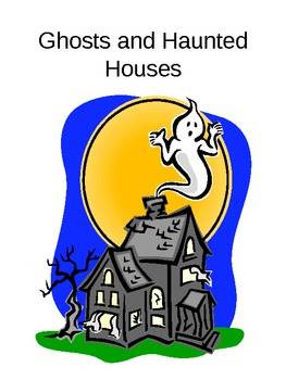 Ghosts and Haunted Houses