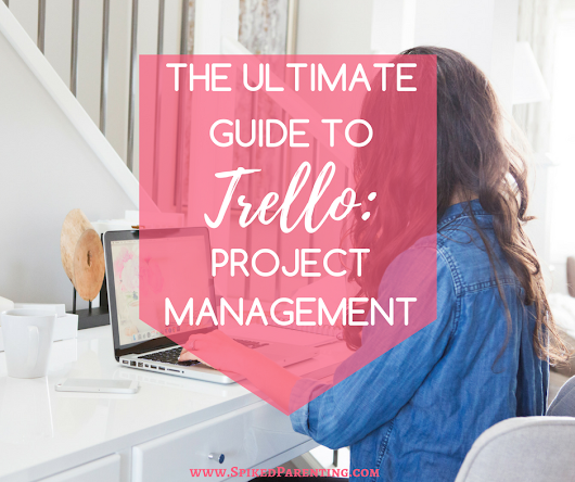 The Ultimate Guide to Trello: Project Management | SpikedParenting