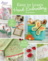 Easy to Learn Hand Embroidery: 13 Fun Projects