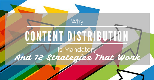 Content Distribution: 12 Strategies - Content for the Customer Journey - On Page SEO  - Zara Altair's Nuzzel Newsletter on Fri, Jul 21 2017