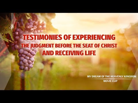 "Gospel Movie clip ""My Dream of the Heavenly Kingdom"" (5) - Testimonies of Experiencing the Judgment Before the Seat of Christ and Receiving Life"