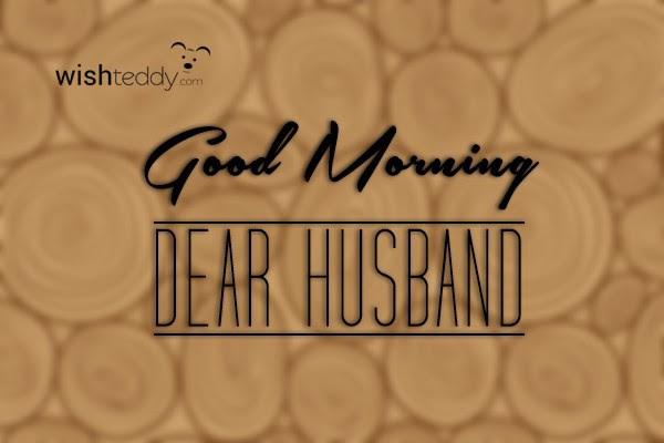 Good Morning My Dear Husband