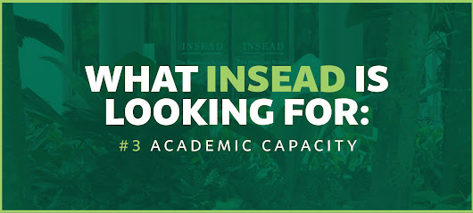 What is INSEAD Looking For? Academic Capacity [Part 3]