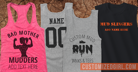 Get Down and Dirty with Custom Mud Run Shirts - CustomizedGirl Blog