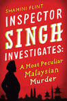 A Most Peculiar Malaysian Murder (Inspector Singh Investigates #1)
