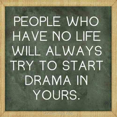 Drama Quotes Quotes About Drama Sayings About Drama