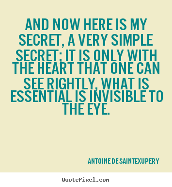 Love Quotes And Now Here Is My Secret A Very Simple Secret