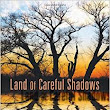 New Mystery Novel: Land of Careful Shadows