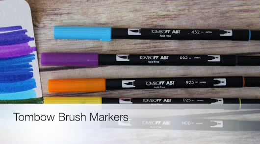 Tombow Brush Markers - Craft Test Dummies