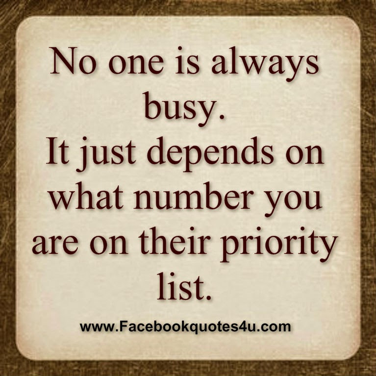 Quotes About Busy And Priority 23 Quotes